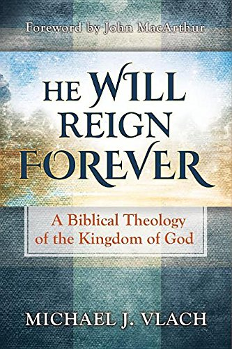 He Will Reign Forever by Michael J Vlach, ISBN: 9781942614258