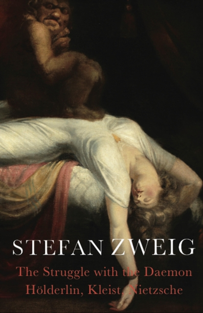 The Struggle with the Daemon: Holderlin Kleist Nietzsche
