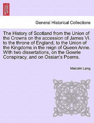 The History of Scotland from the Union of the Crowns on the Accession of James VI. to the Throne of England, to the Union of the Kingdoms in the Reign