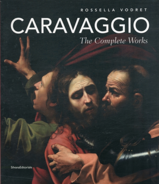 Caravaggio: The Complete Works by Rossella Vodret, ISBN: 9788836616626