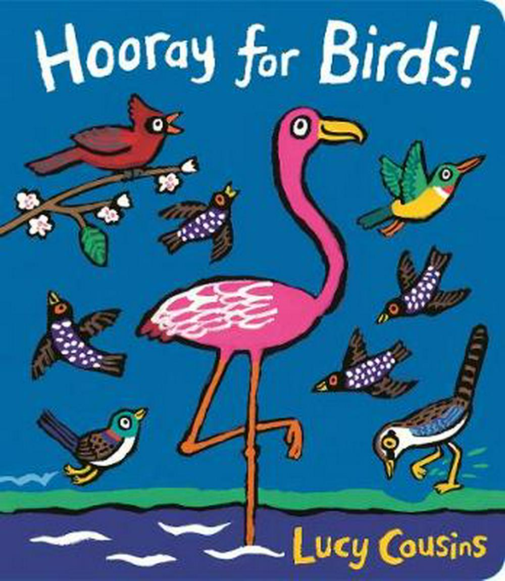 Hooray for Birds! by Lucy Cousins, ISBN: 9781406380613