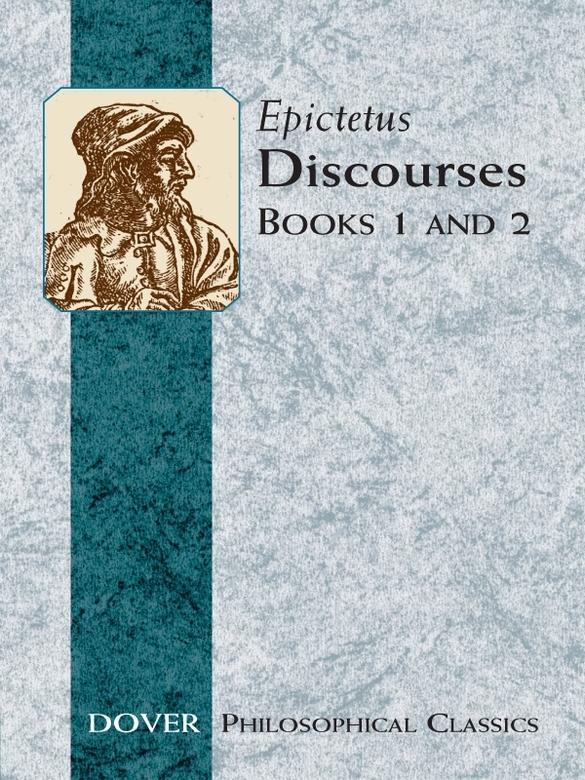 philosophy epictetus and ethics Although epictetus based his teaching on the works of the early stoics (none of which survives) which dealt with the three branches of stoic thought, logic, physics and ethics, the discourses and the handbook concentrate almost exclusively on ethics.