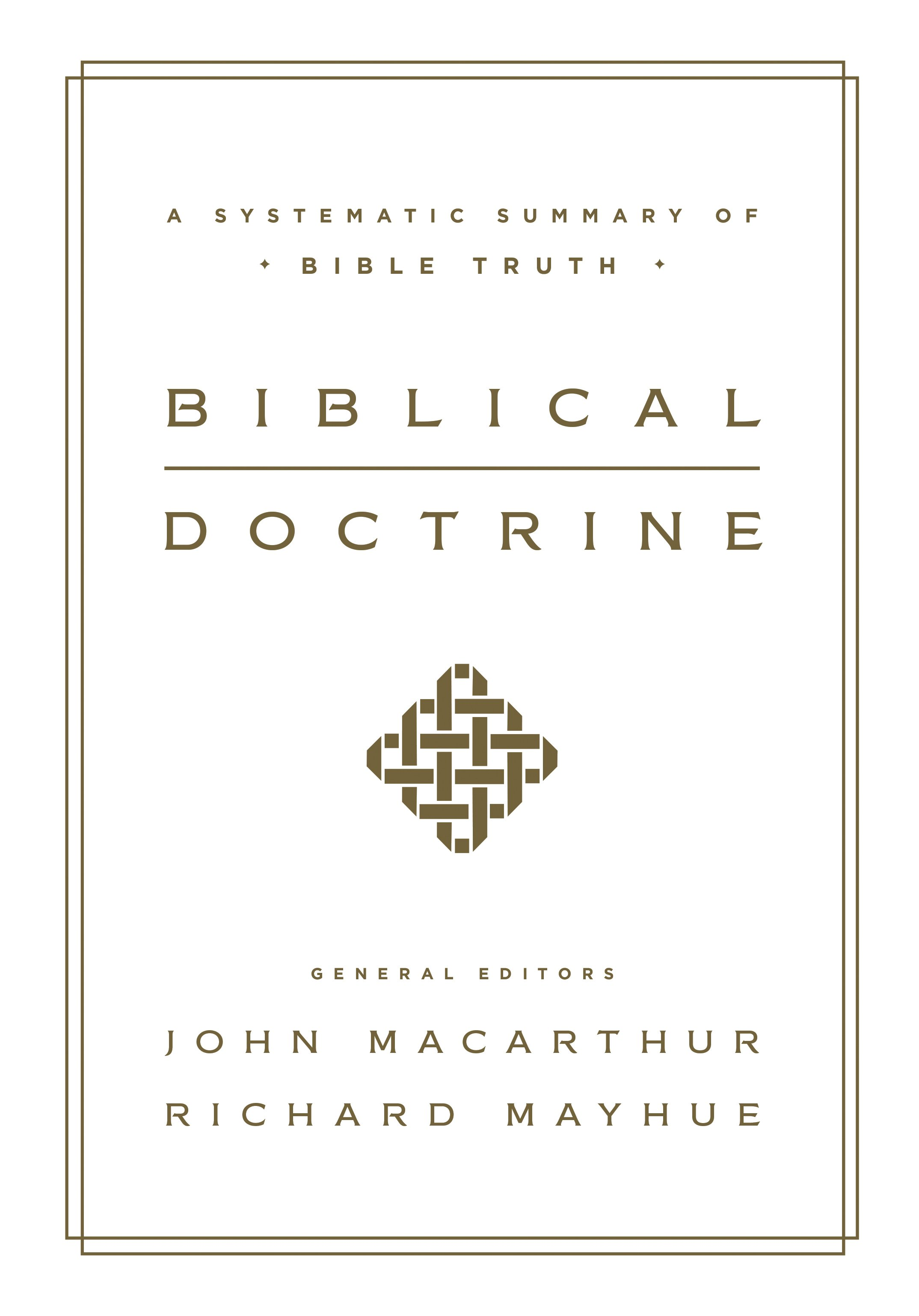Biblical Doctrine: A Systematic Summary of Bible Truth by John MacArthur, Richard L. Mayhue, ISBN: 9781433545917