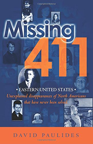 Missing 411- Eastern United States by David Paulides, ISBN: 9781468012620