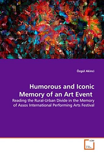 Humorous and Iconic Memory of an Art Event by Özgül Akinci, ISBN: 9783639128802