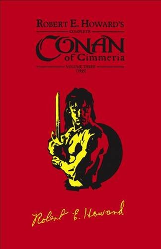 Robert E Howard's Complete Conan of Cimmeria 1935: v.3: Leather Bound Edition Signed and Remarqued Edition of 50 Copies. Slip Cased