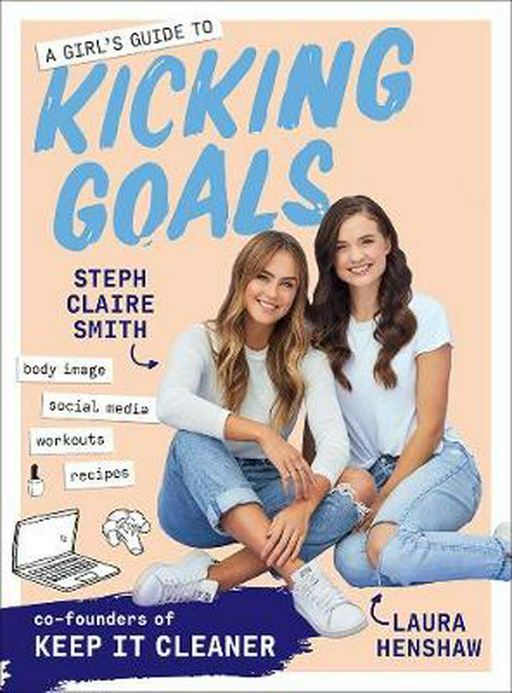 A Girl's Guide to Kicking GoalsFrom the co-founders of Keep-It Cleaner