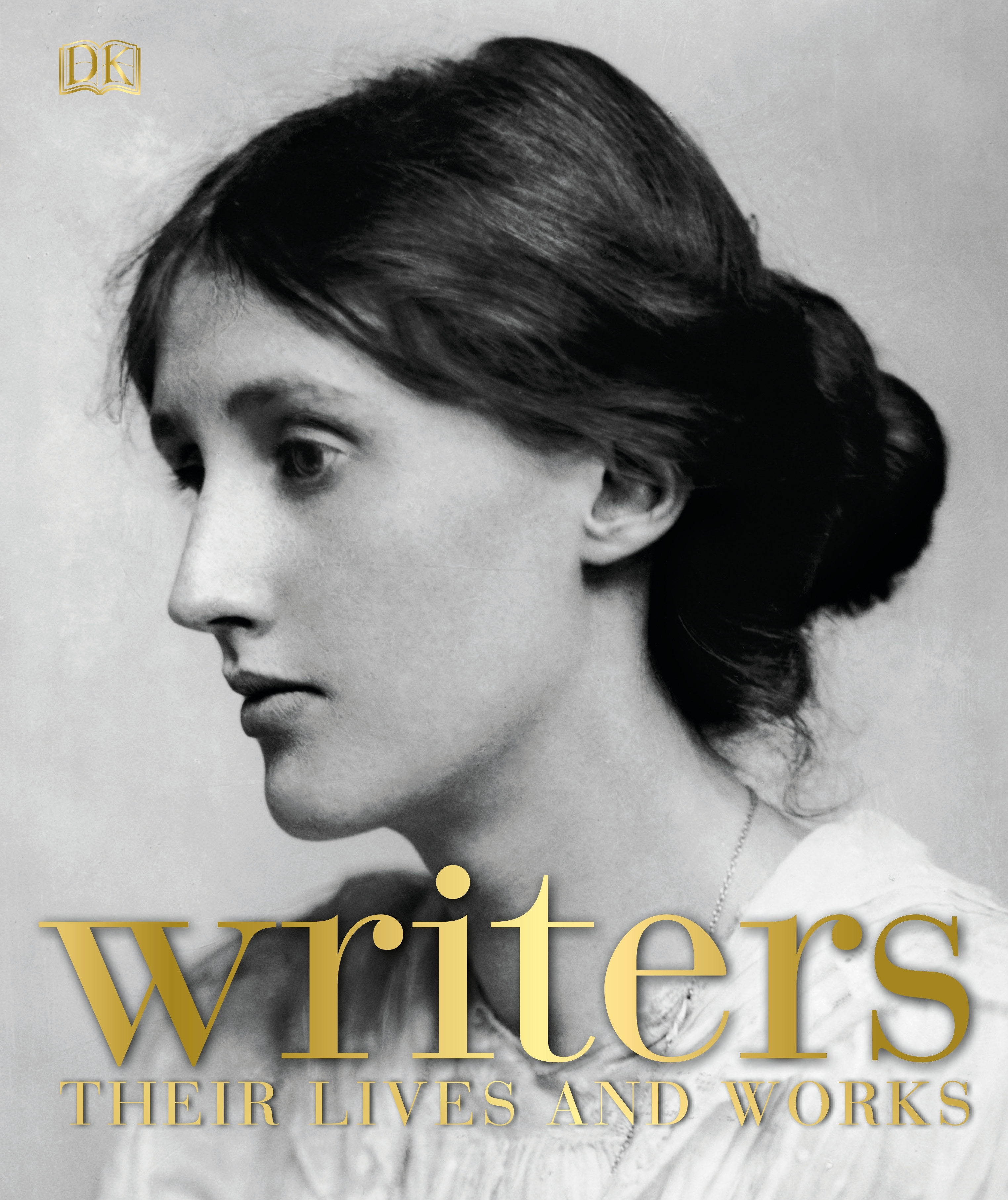 Writers: Their Lives and Works (Dk) by DK, ISBN: 9780241301944