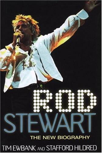 Rod Stewart: The New Biography by Stafford Hildred, ISBN: 9780806526386