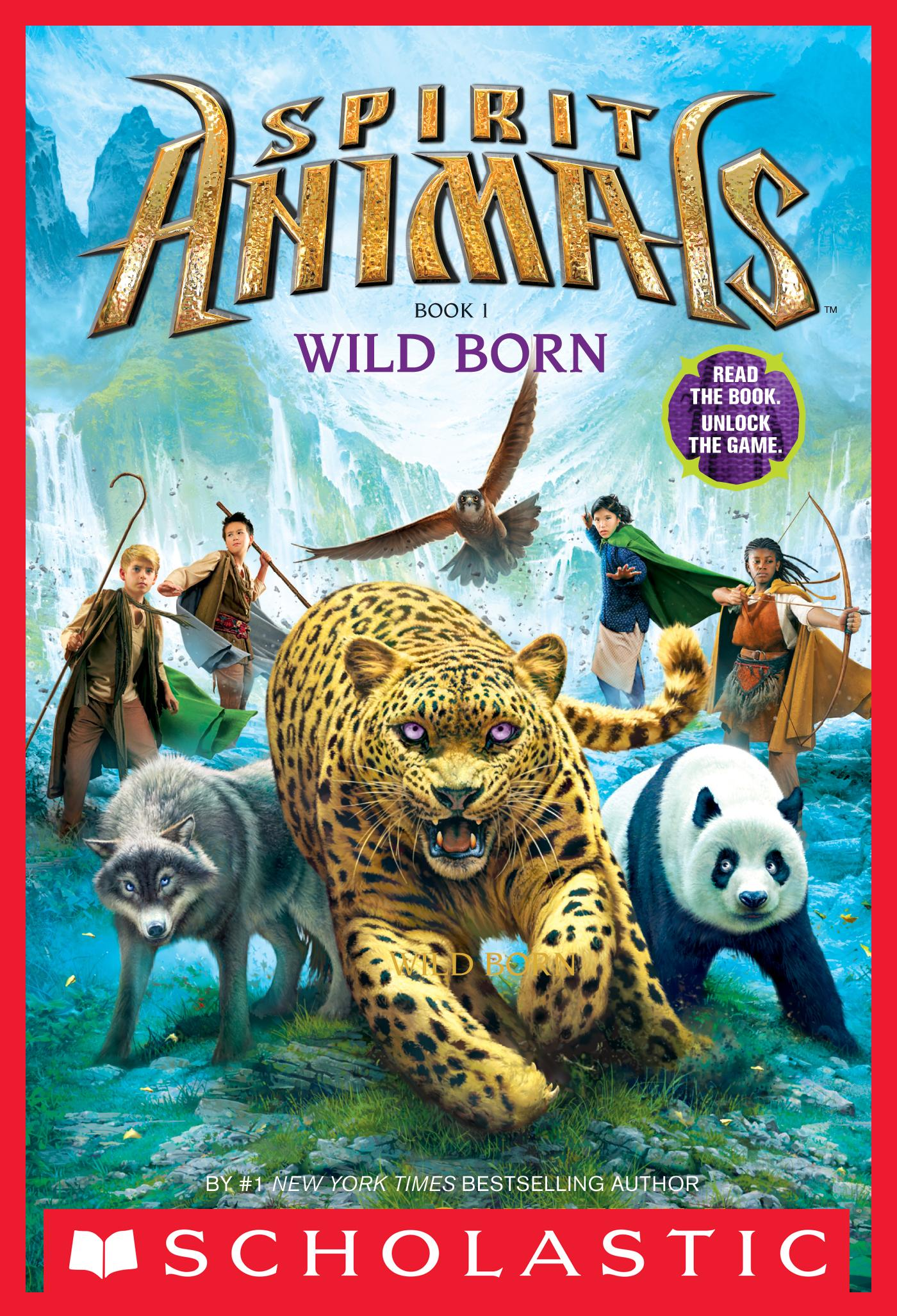 Spirit Animals: Book 1: Wild Born by Brandon Mull, Scholastic Multi-Platform, ISBN: 9780545522557