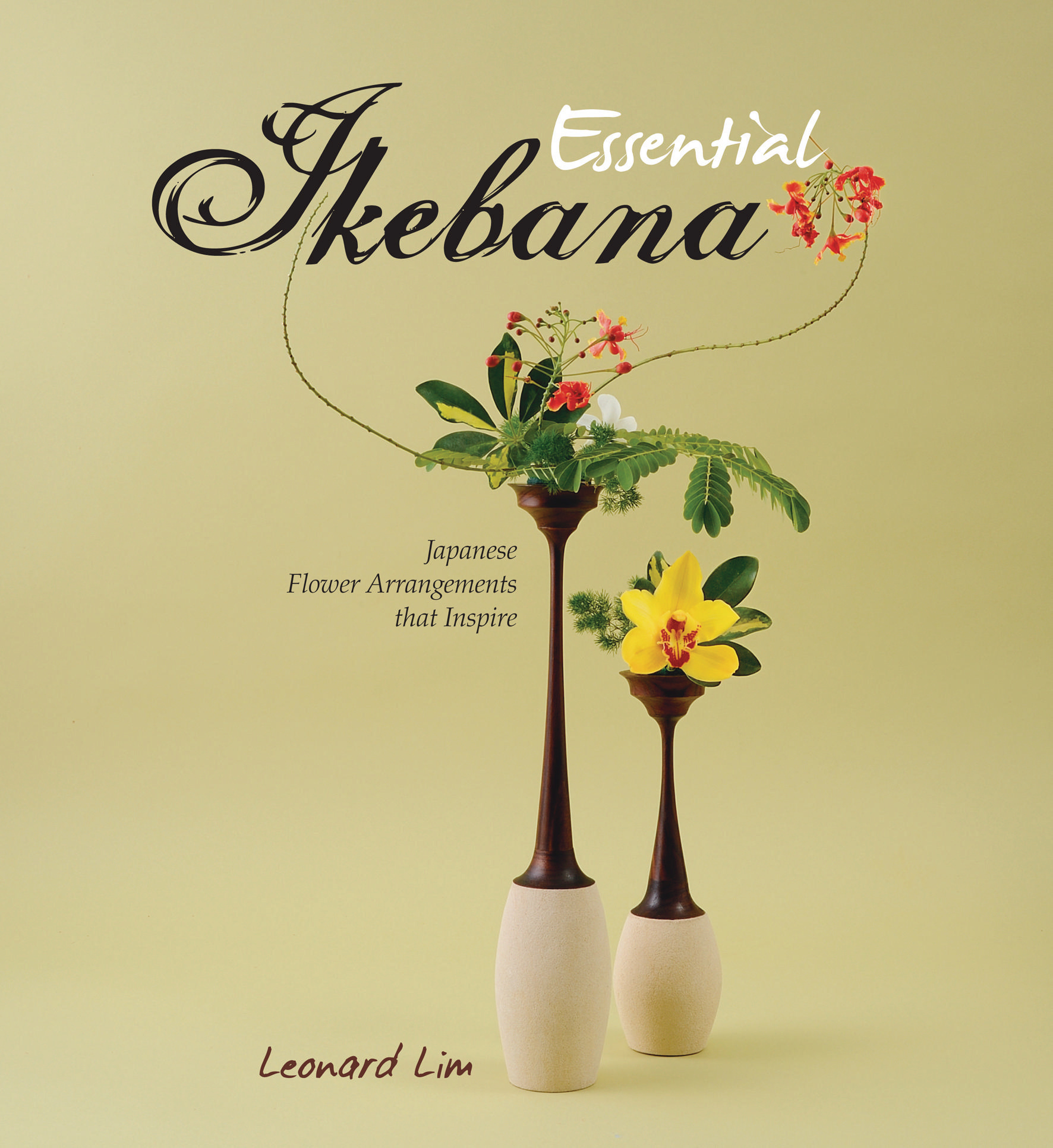 Essential Ikebana: Japanese Flower Arrangements that Inspire