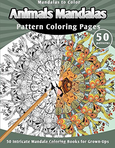 mandalas to color animals mandalas pattern coloring pages 50 intricate mandala coloring books for - Intricate Coloring Books