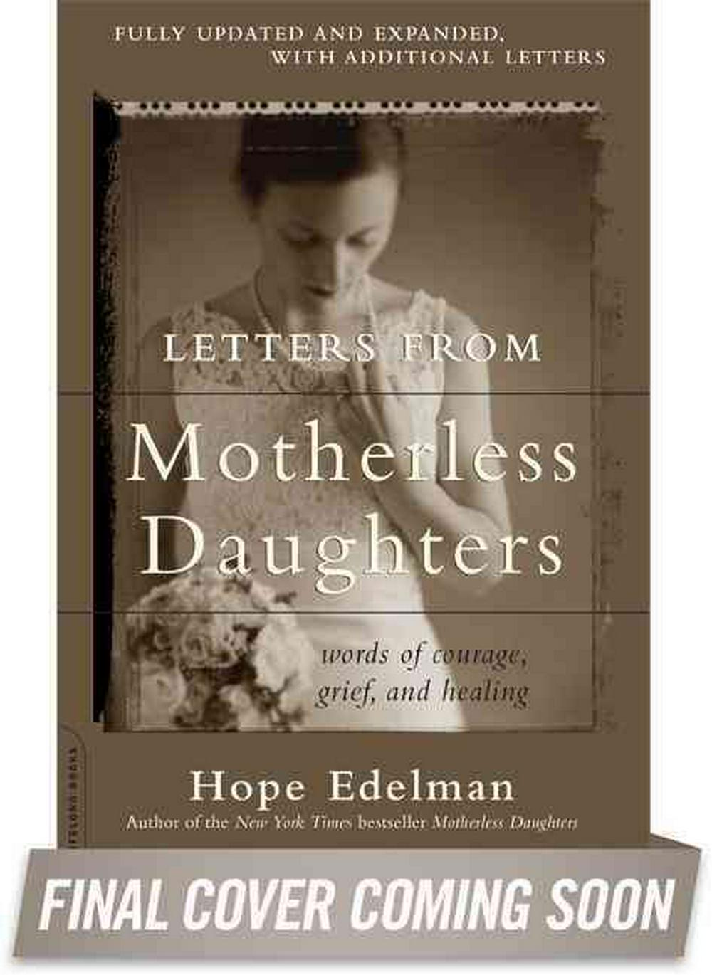 Letters from Motherless Daughters by Hope Edelman, ISBN: 9780738217536