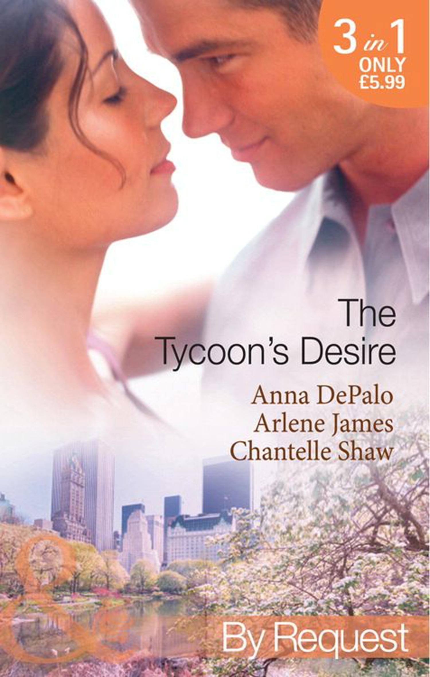 The Tycoon's Desire (Mills & Boon by Request) by Anna DePalo, ISBN: 9781408900758
