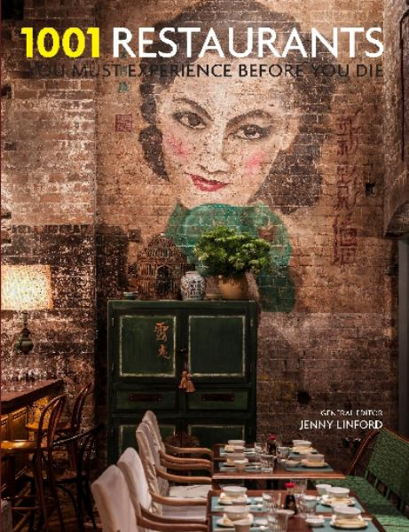 1001 Restaurants You Must Experience Before You Die by Jenny Linford, ISBN: 9781743361108