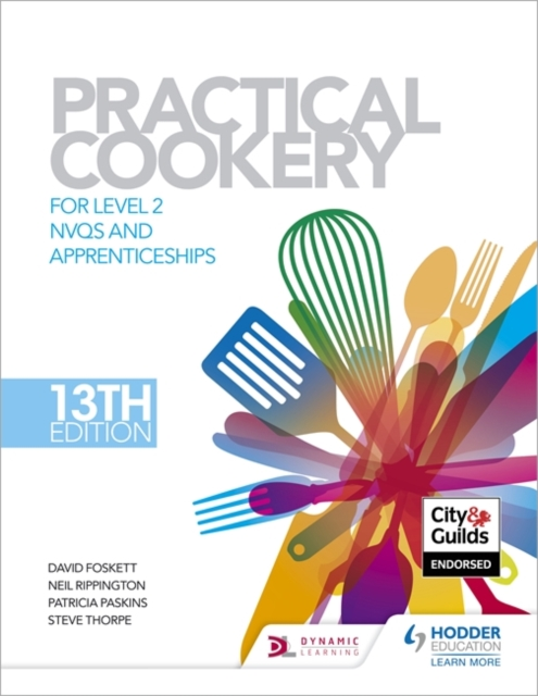 Practical Cookery, 13th Edition for Level 2 NVQs and Apprenticeships by David Foskett, ISBN: 9781471839573
