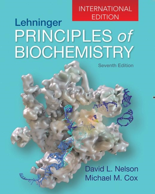 Lehninger, Principles Biochem 7e (Intern by David Nelson, ISBN: 9781319108243