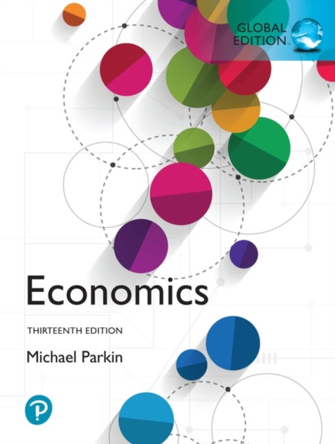 Economics, Global Edition by Michael Parkin, ISBN: 9781292255460