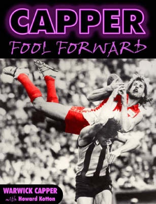 Warwick Capper : Fool Forward by Capper, Warwick; Cotton, H., ISBN: 9781920910372