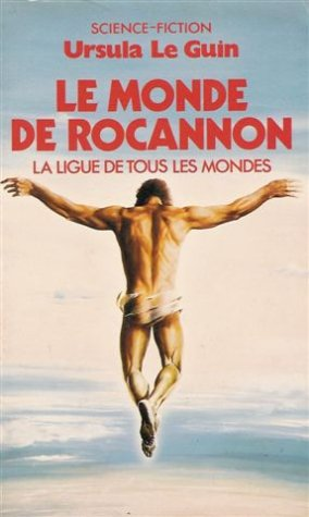 La ligue de tous les monde : Le monde de Rocannon : Collection :science fiction pocket n° 5252
