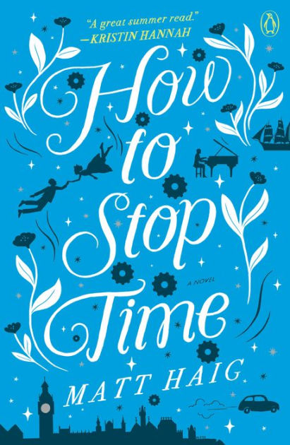 How to Stop Time by Matt Haig, ISBN: 9780525522874