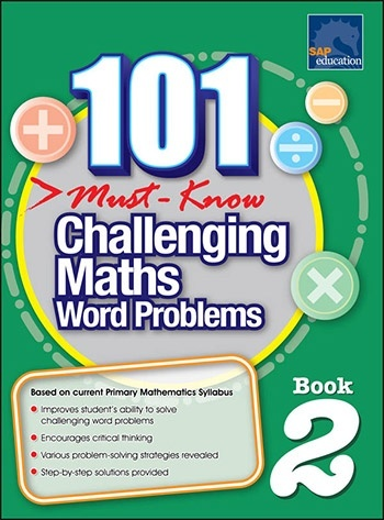 SAP 101 Must Know Challenging Maths Word Problems Book 2