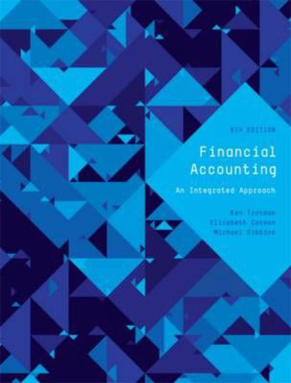 Financial AccountingAn Integrated Approach with Student Resource Ac...