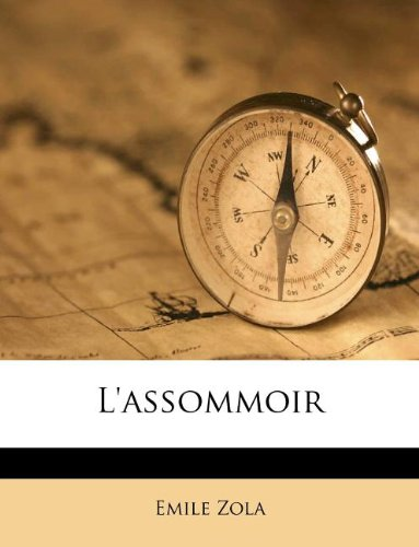 L'Assommoir by Emile Zola, ISBN: 9781178855999