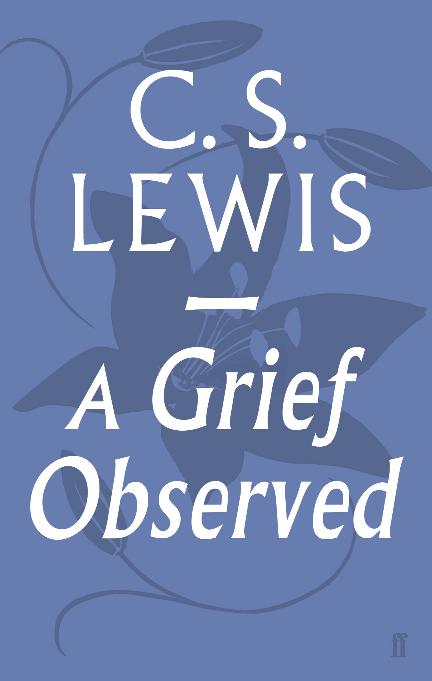 A Grief Observed by C.S. Lewis, ISBN: 9780571290680