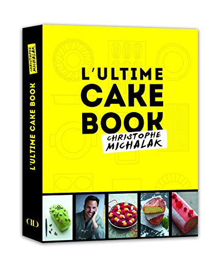 L'ultime cake book, Christophe Michalak