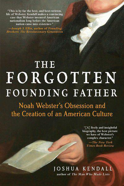 The Forgotten Founding Father by Joshua Kendall, ISBN: 9780425245453