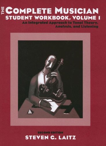 The Complete Musician: Student Workbook v. 1 by Steven G. Laitz, ISBN: 9780195301090