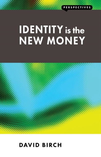 Identity is the New Money (Perspectives)