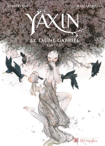 Yaxin le faune Gabriel, Tome 1 :