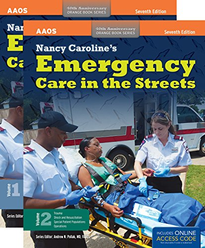 Nancy Caroline's Emergency Care In The Streets Includes Navigate 2 Premier Access, Seventh Edition + Nancy Caroline's Emergency Care In The Streets, Student Workbook, Seventh Edition