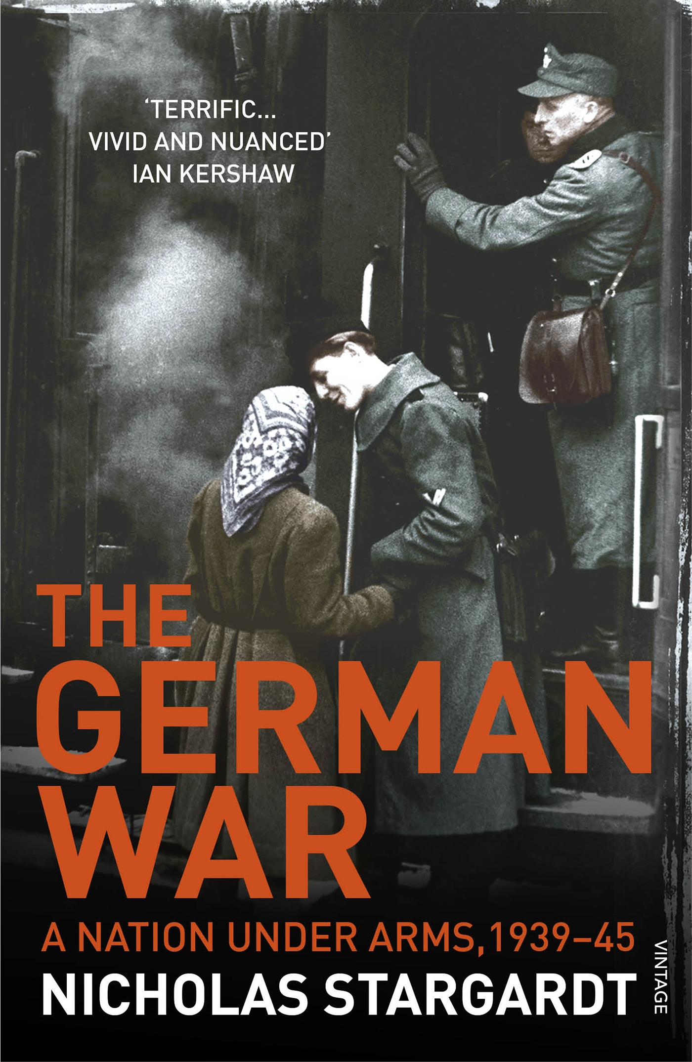 The German War: A Nation Under Arms, 1939-45 by Nicholas Stargardt, ISBN: 9780099539872