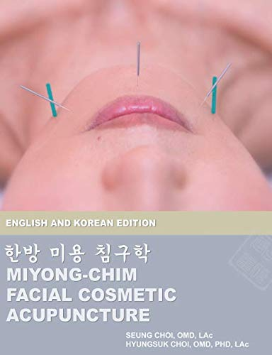 Miyong-Chim: Facial Cosmetic Acupuncture: English and Korean Edition