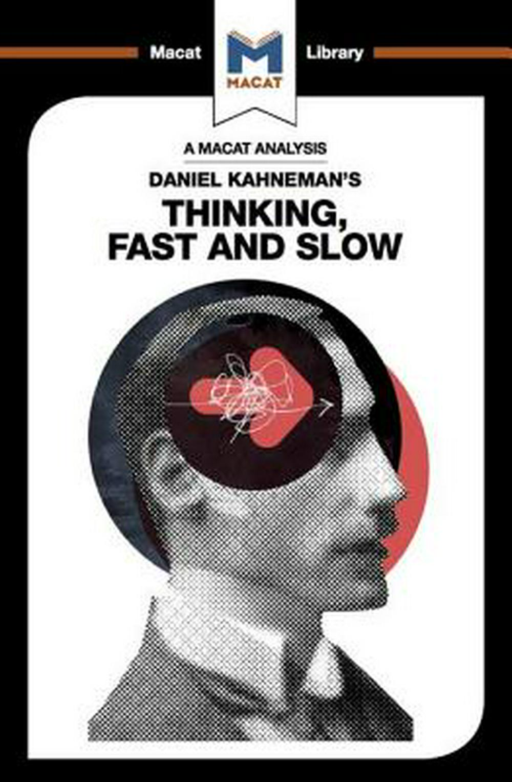Daniel Kahneman's Thinking, Fast and SlowThe Macat Library