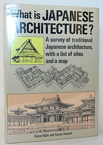 What is Japanese Architecture? by Kazuo Nuhi, ISBN: 9780870117114