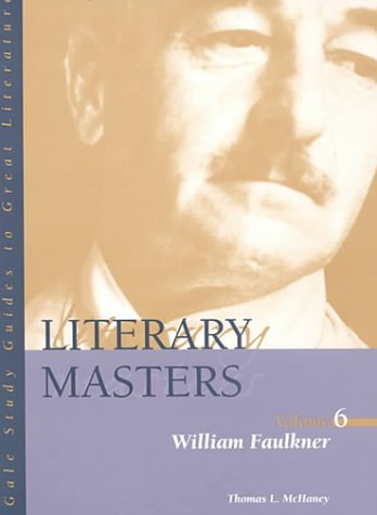 Literary Masters: William Faulkner Vol 6 by Thomas L. McHaney, ISBN: 9780787644703