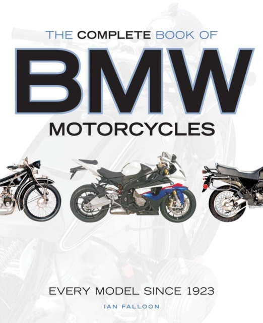 The Complete Book of BMW MotorcyclesEvery Model Since 1923 by Ian Falloon, ISBN: 9780760347270
