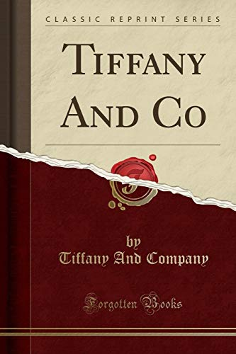 Tiffany And Co (Classic Reprint)
